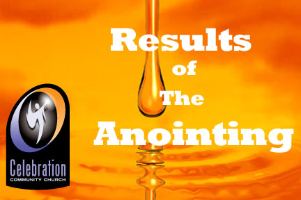 Results of Gods Anointing