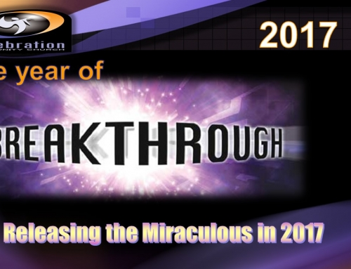 2017 The Year of Breakthrough- Releasing the Miraculous Pt.1